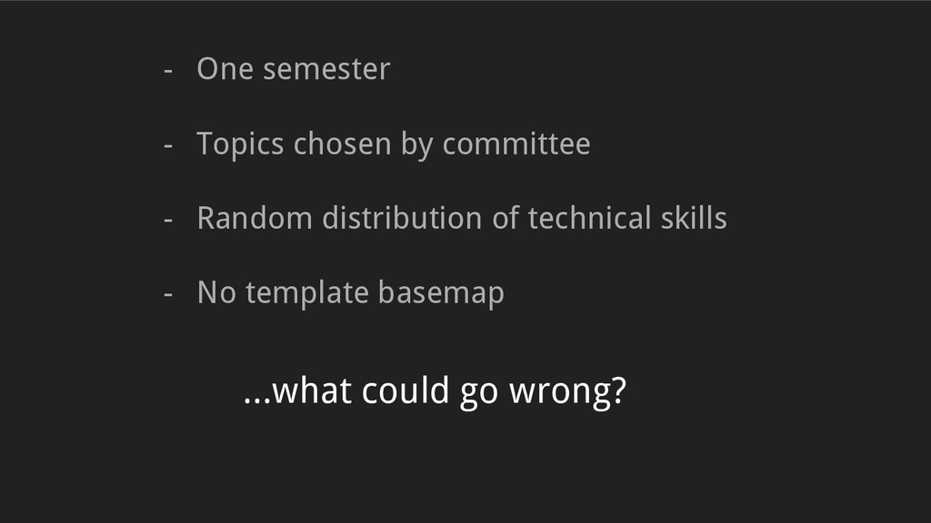 - One semester - Topics chosen by committee - R...