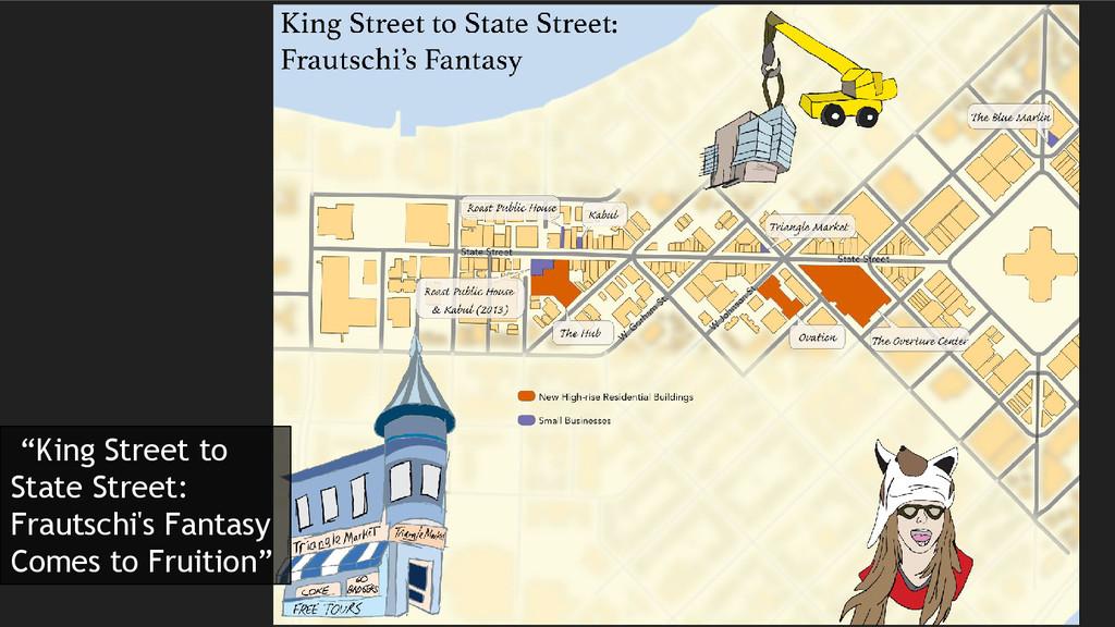 """King Street to State Street: Frautschi's Fanta..."