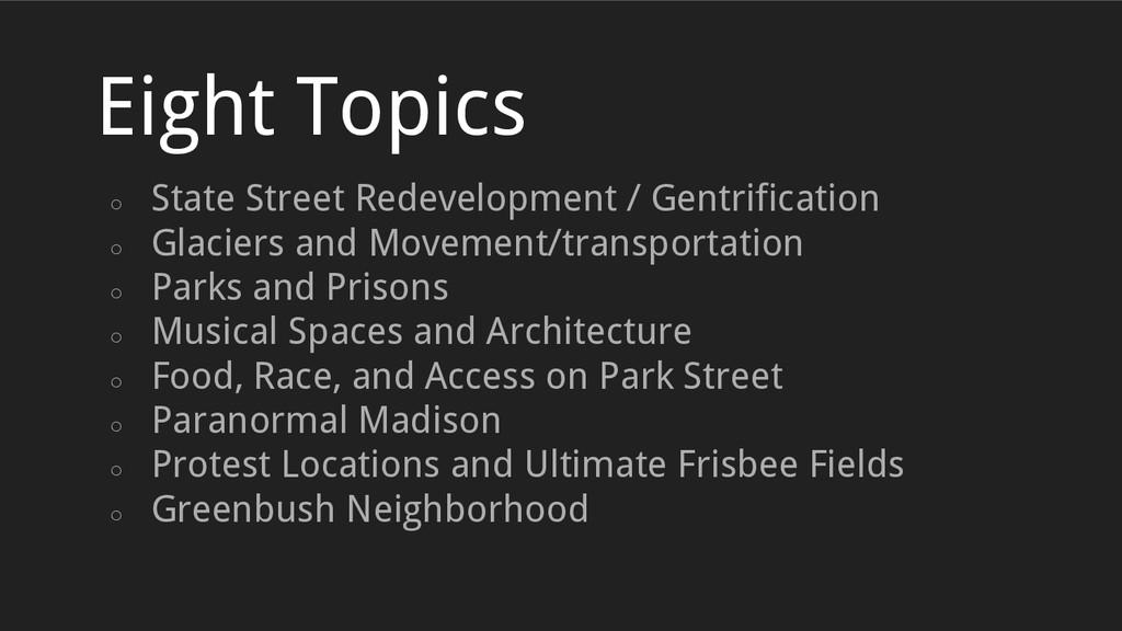 ○ State Street Redevelopment / Gentrification ○...