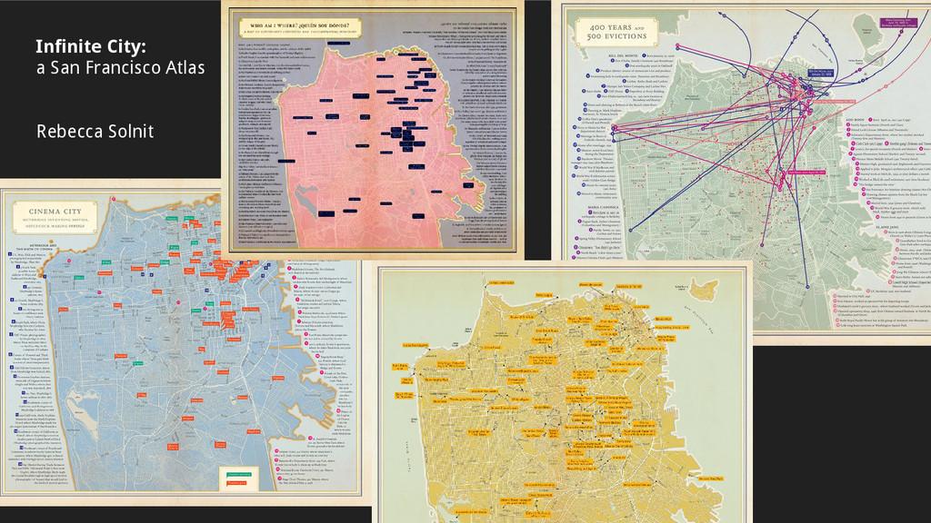 Infinite City: a San Francisco Atlas Rebecca So...
