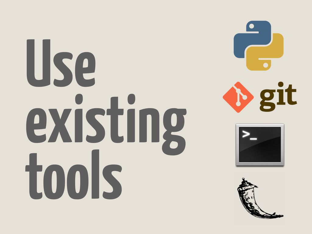 Use existing tools