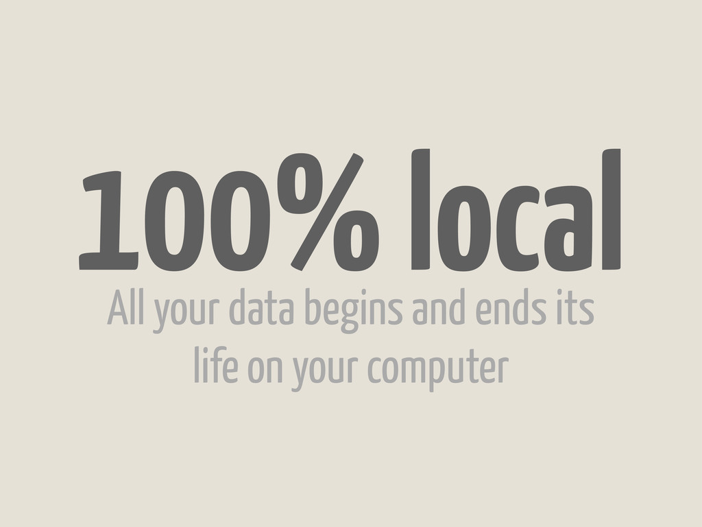 All your data begins and ends its life on your ...