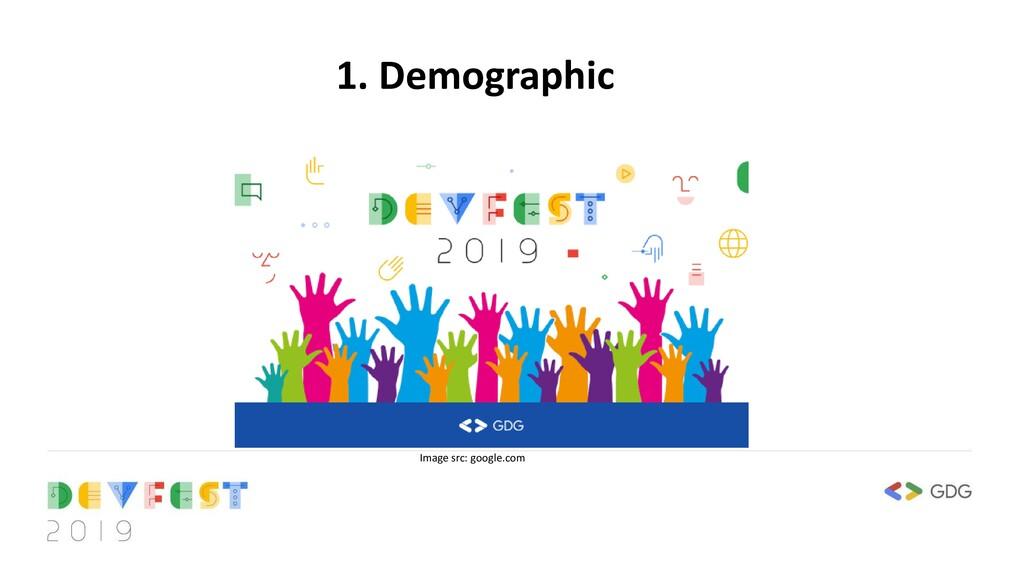 1. Demographic Image src: google.com