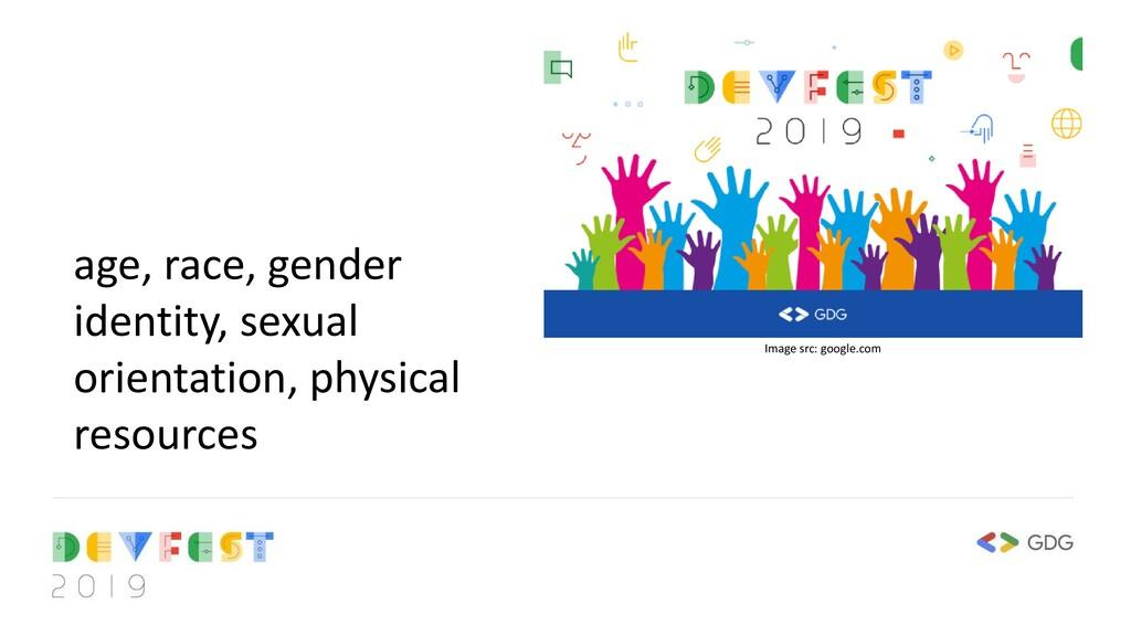 age, race, gender identity, sexual orientation,...