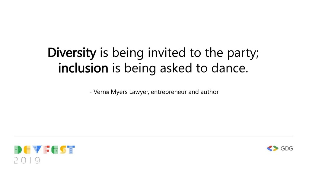 Diversity is being invited to the party; inclus...