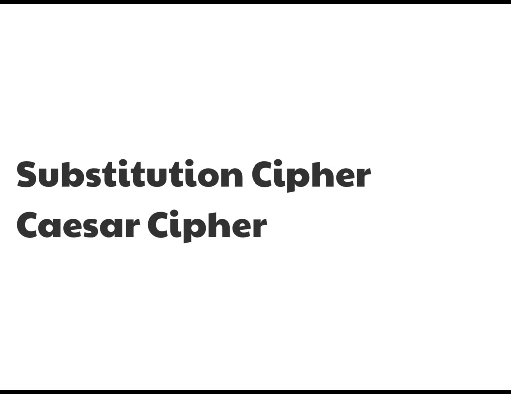Substitution Cipher  Caesar Cipher
