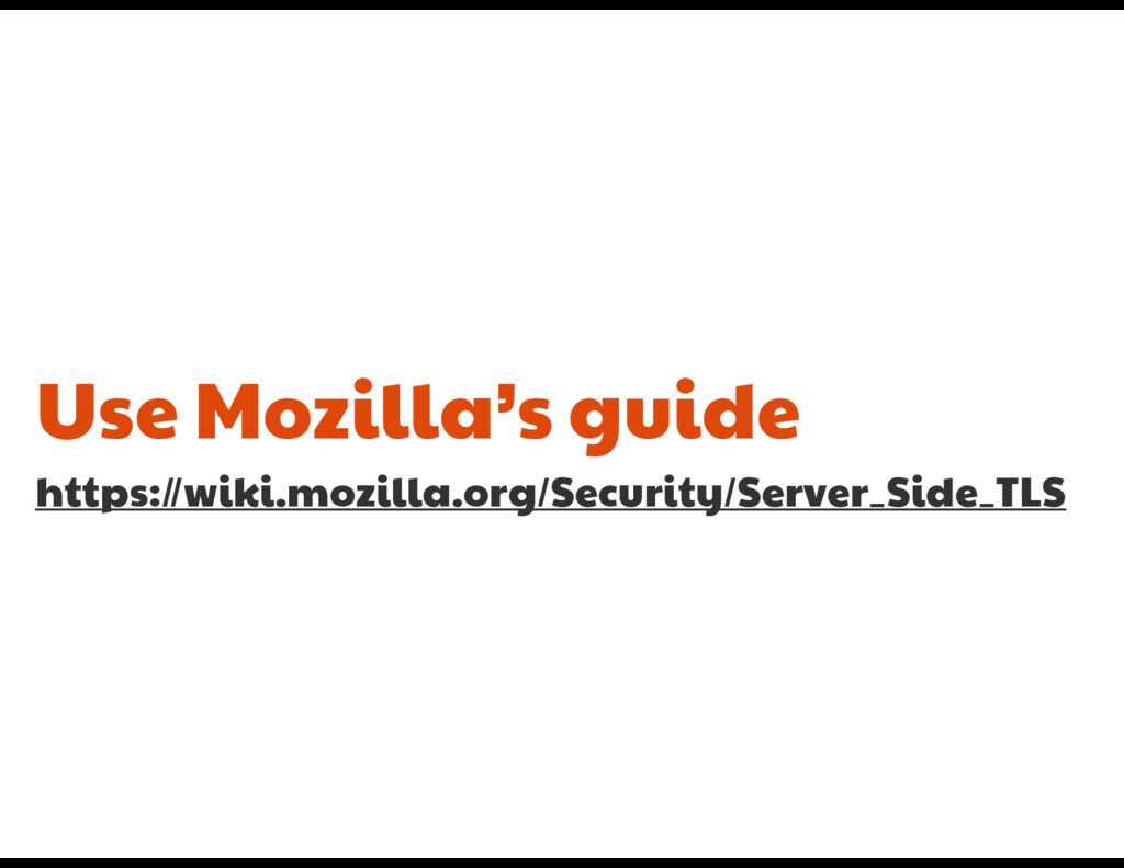 Use Mozilla's guide  https://wiki.mozilla.org/S...