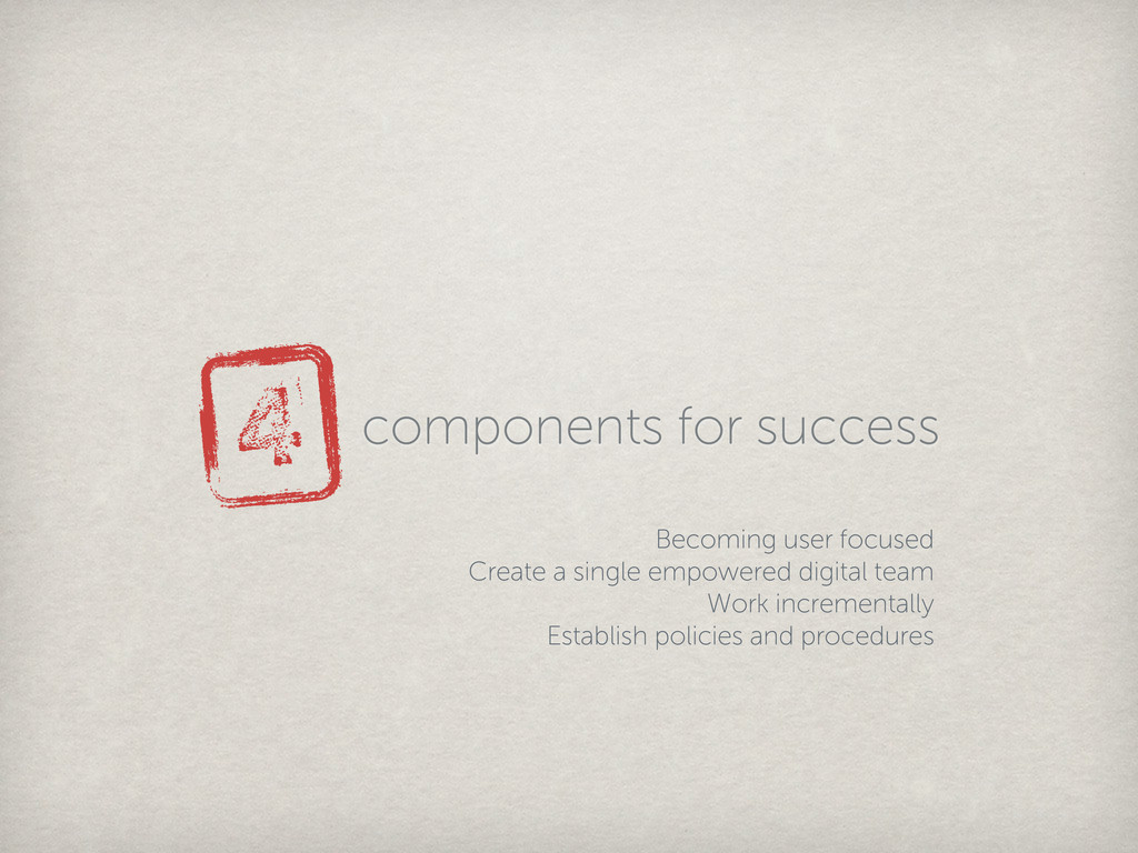 4 components for success Becoming user focused ...