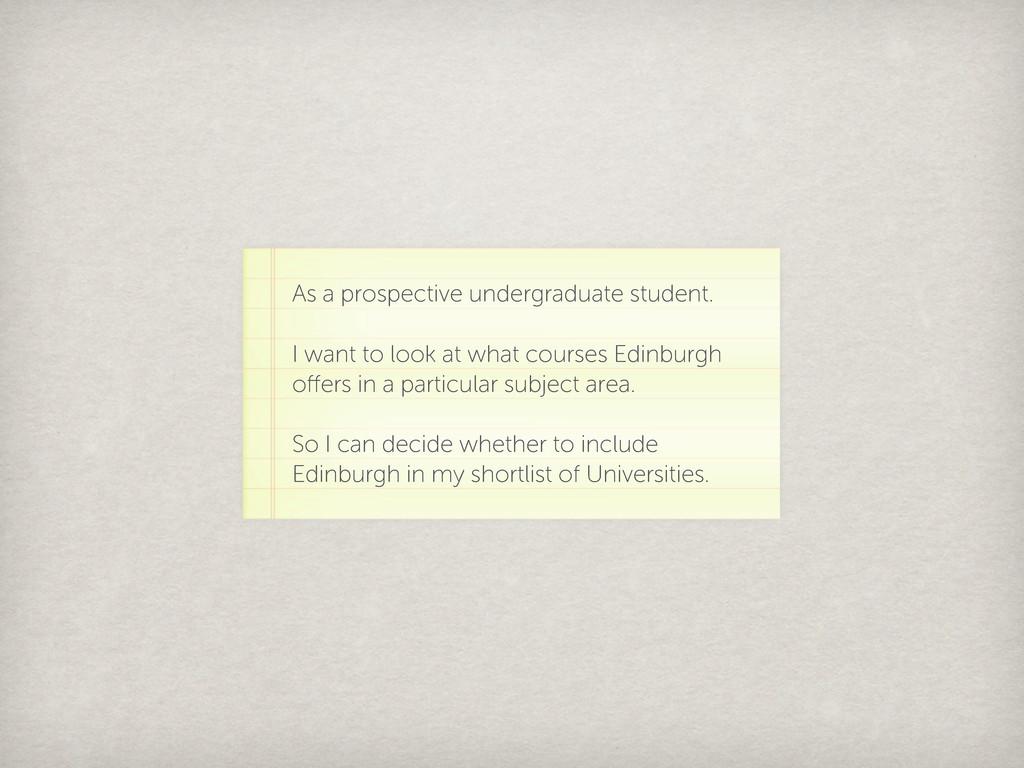 As a prospective undergraduate student. I want ...