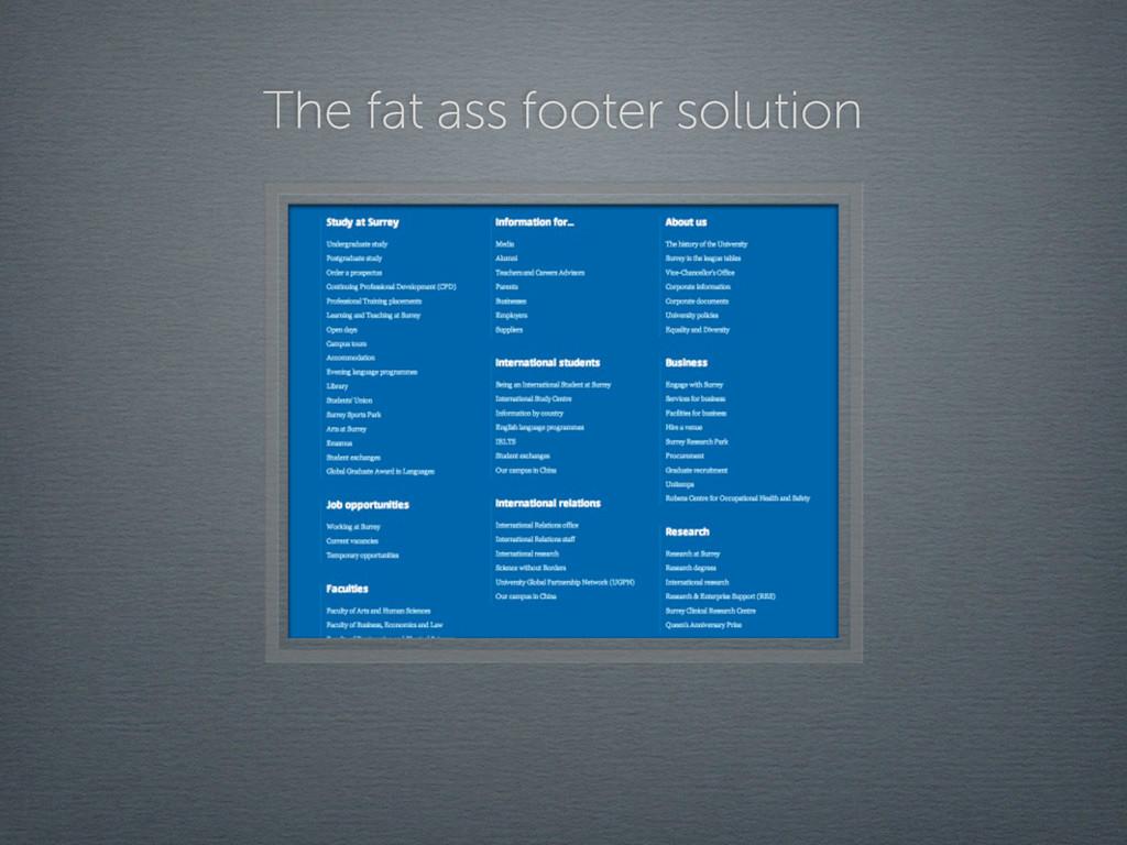 The fat ass footer solution