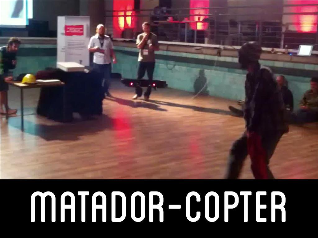 matador-copter