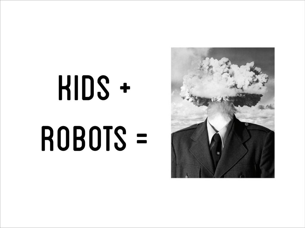 kids + robots =