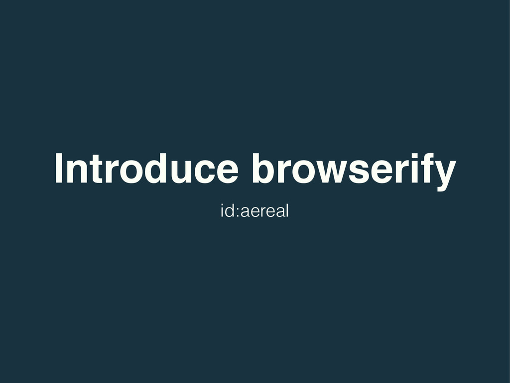 Introduce browserify id:aereal
