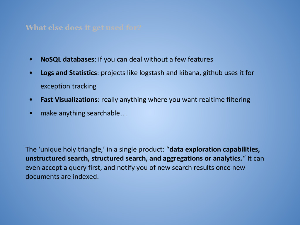 What else does it get used for? • NoSQL databas...