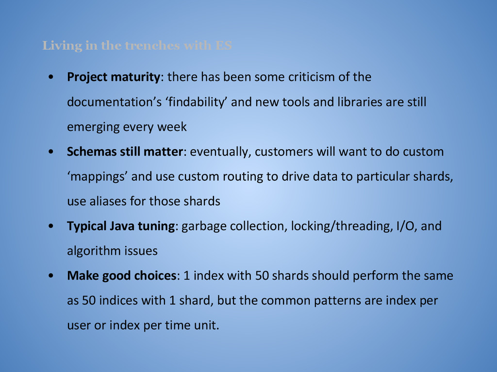 Living in the trenches with ES • Project maturi...