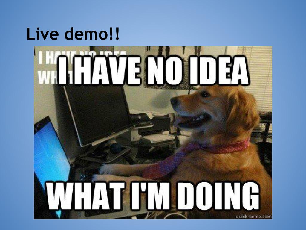 Live demo!!