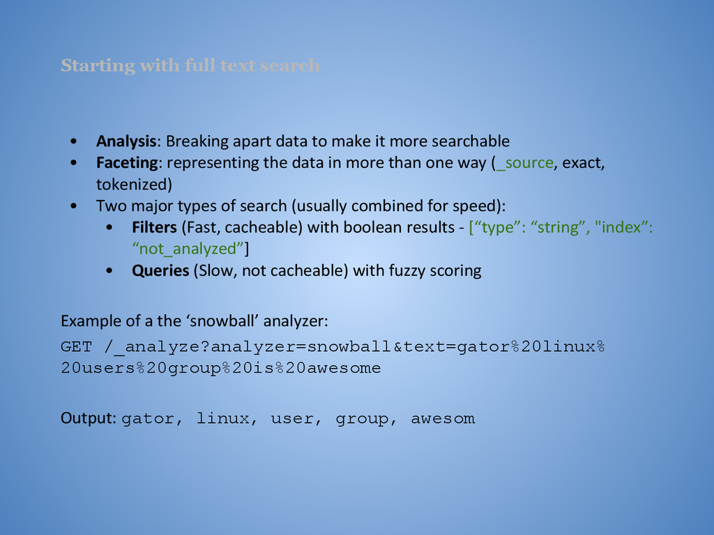 Starting with full text search • Analysis: Brea...