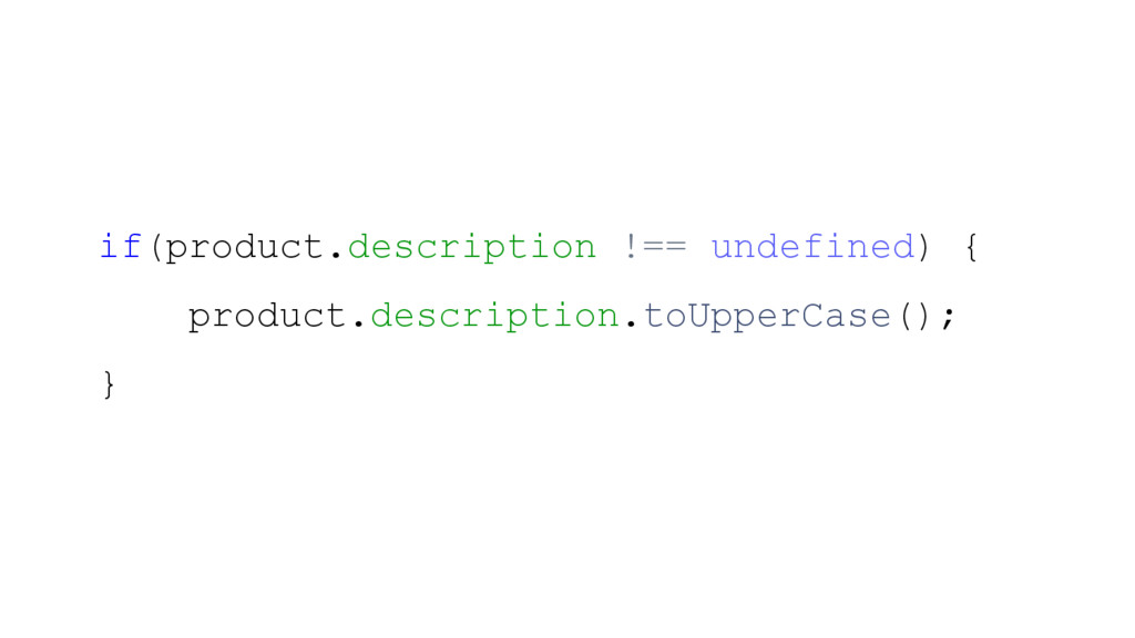 if(product.description !== undefined) { product...