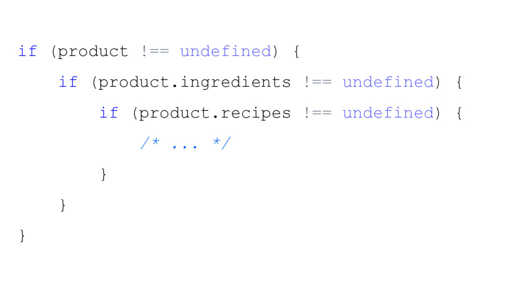 if (product !== undefined) { if (product.ingred...