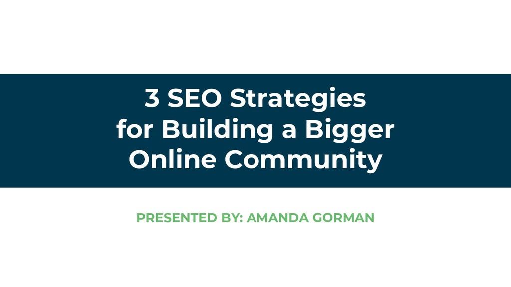 3 SEO Strategies for Building a Bigger Online C...