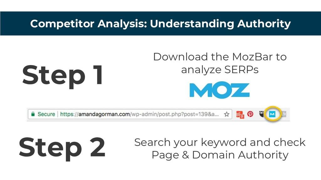 Download the MozBar to analyze SERPs Step 1 Ste...
