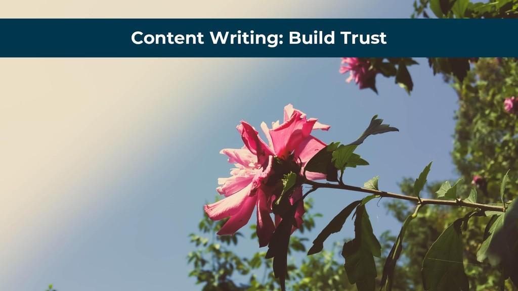 Content Writing: Build Trust