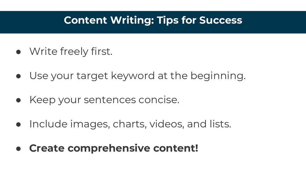 Content Writing: Tips for Success ● Write freel...