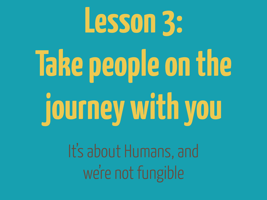It's about Humans, and we're not fungible Lesso...