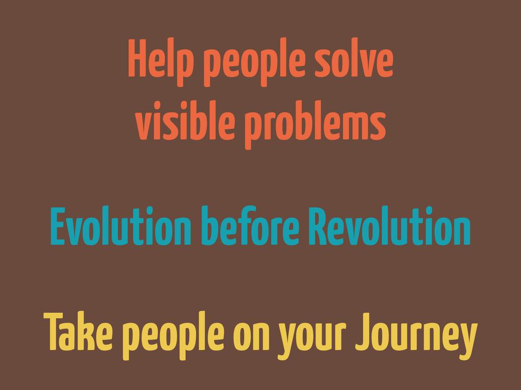 Evolution before Revolution Help people solve v...