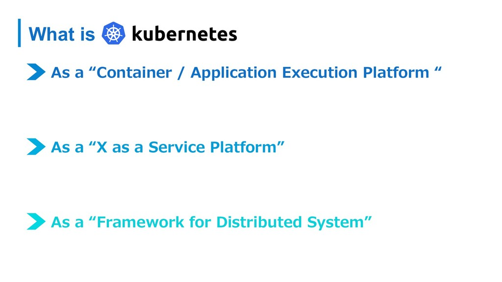"What is As a ""Container / Application Execution..."