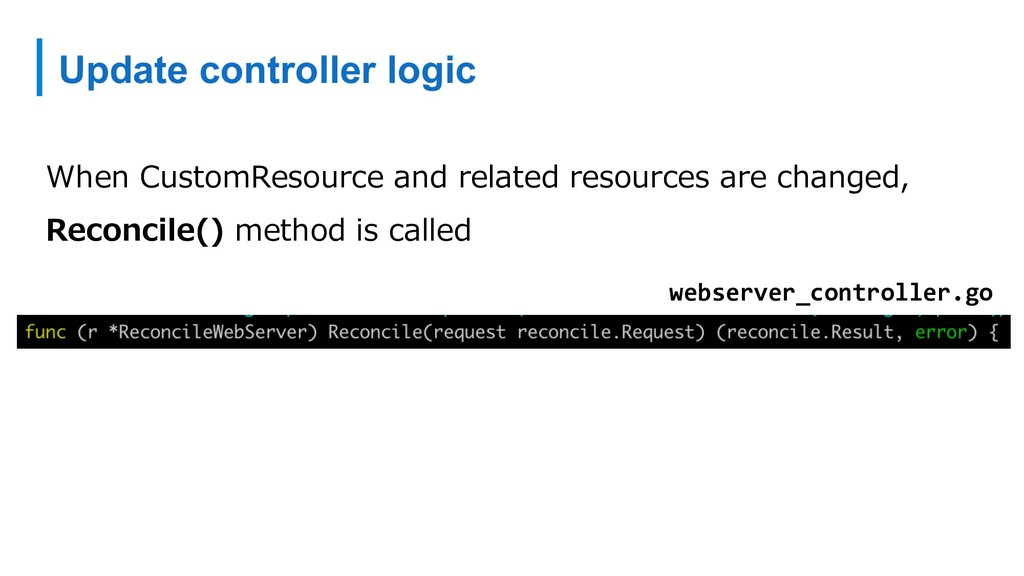 Update controller logic When CustomResource and...