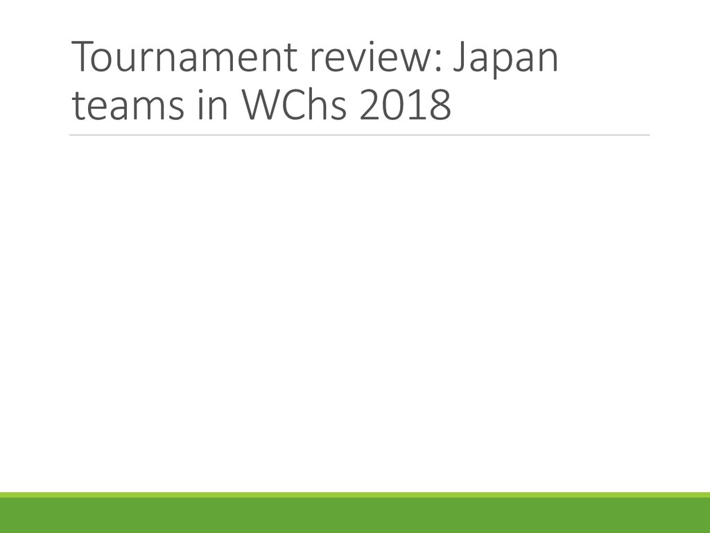 Tournament review: Japan teams in WChs 2018