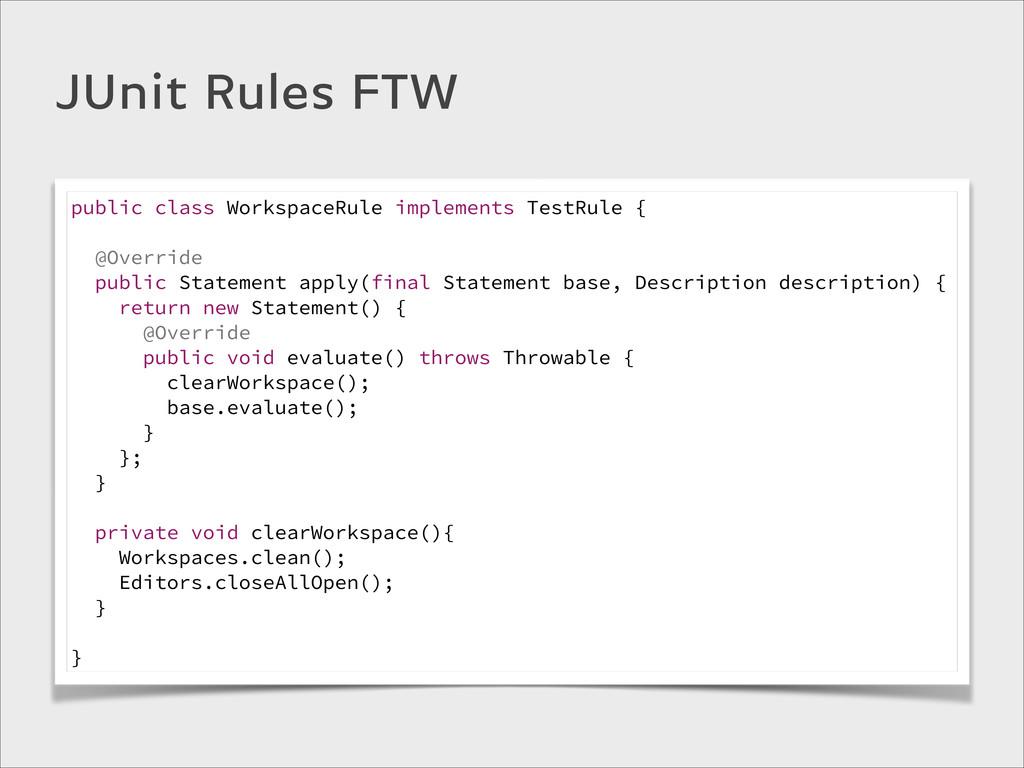 public class WorkspaceRule implements TestRule ...