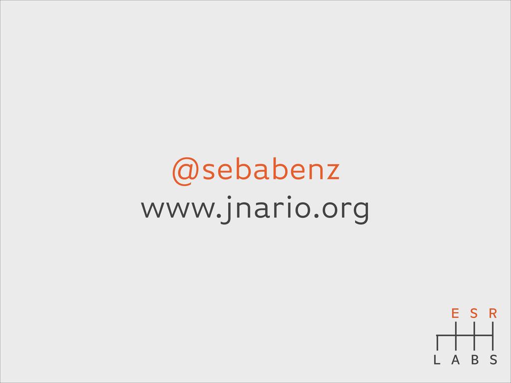 @sebabenz www.jnario.org E S R L A B S