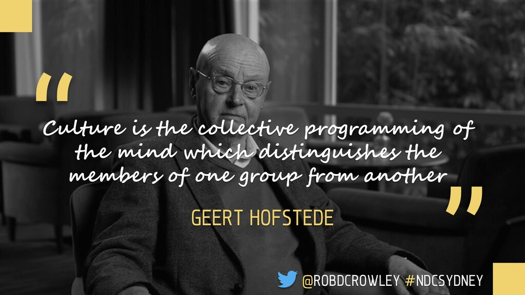 """ "" Culture is the collective programming of th..."