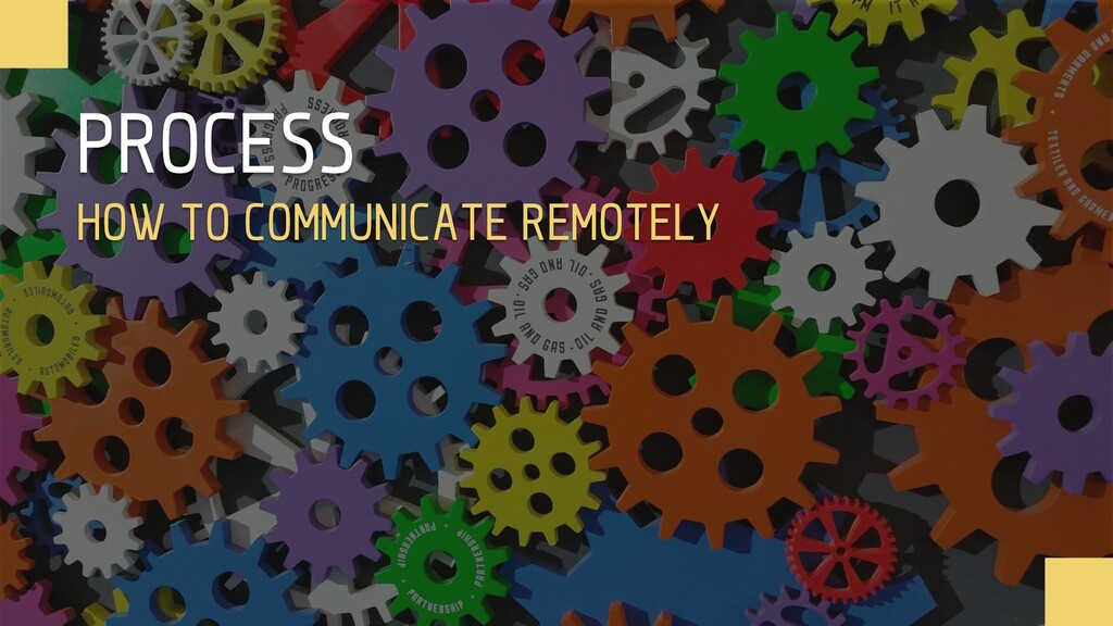 PROCESS HOW TO COMMUNICATE REMOTELY