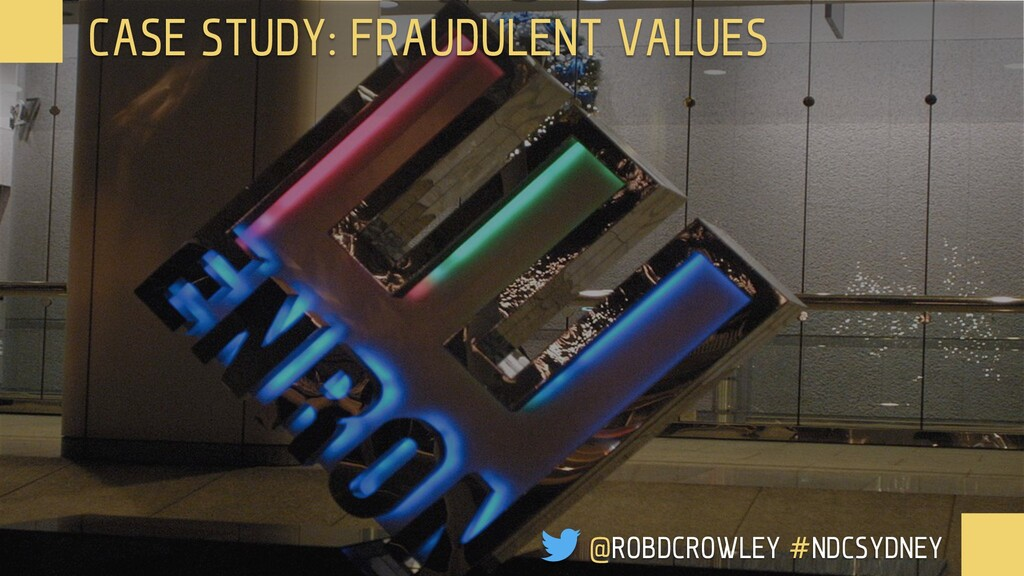CASE STUDY: FRAUDULENT VALUES @ROBDCROWLEY #NDC...