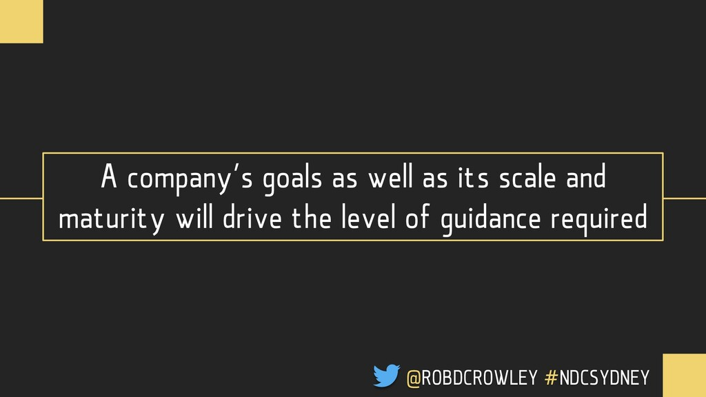 A company's goals as well as its scale and matu...