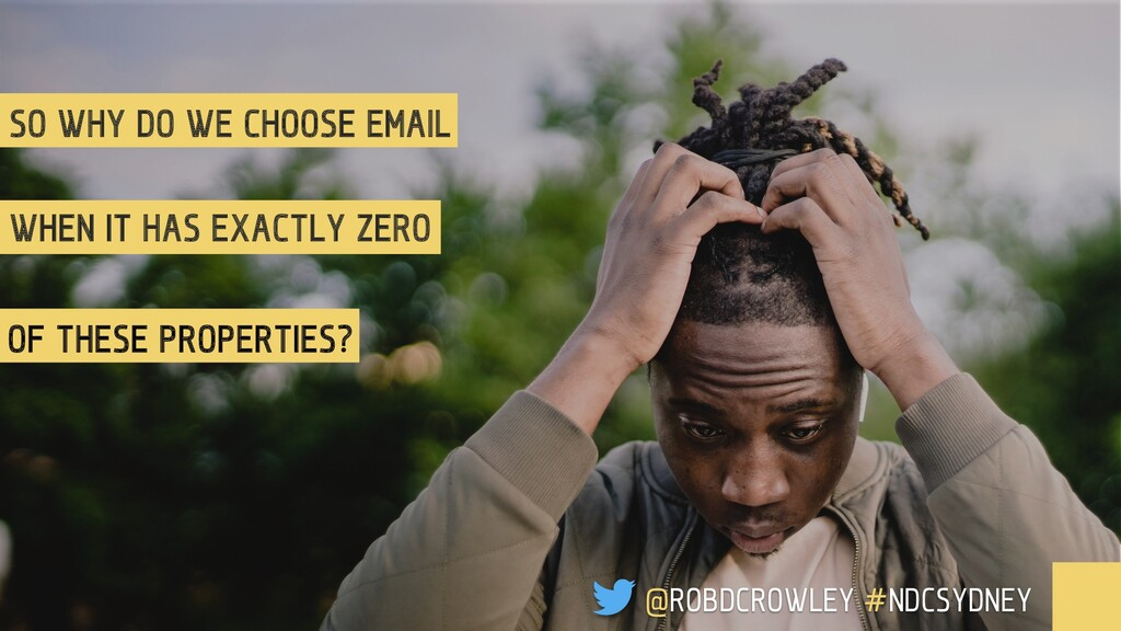 SO WHY DO WE CHOOSE EMAIL WHEN IT HAS EXACTLY Z...