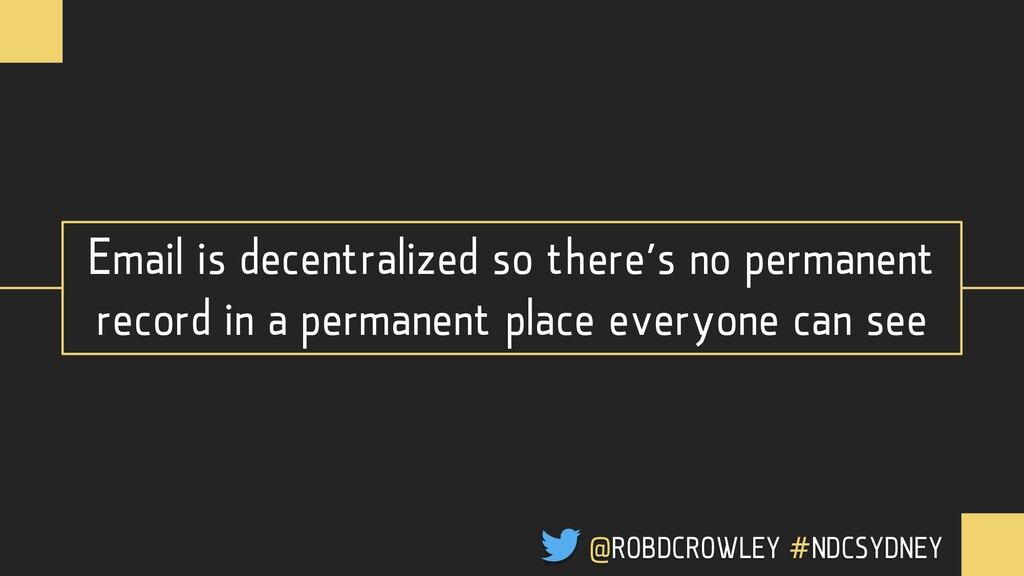 Email is decentralized so there's no permanent ...