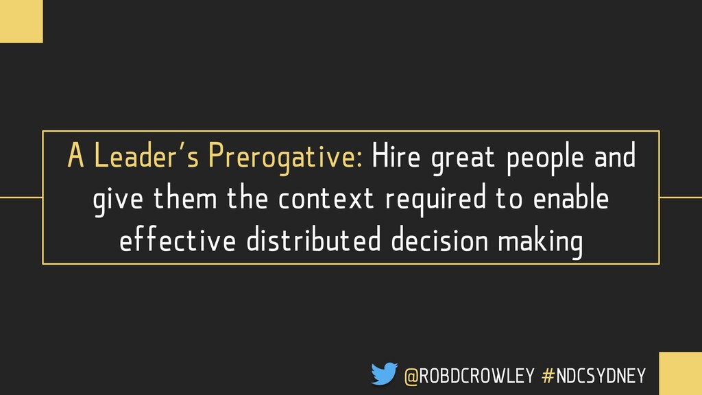 A Leader's Prerogative: Hire great people and g...