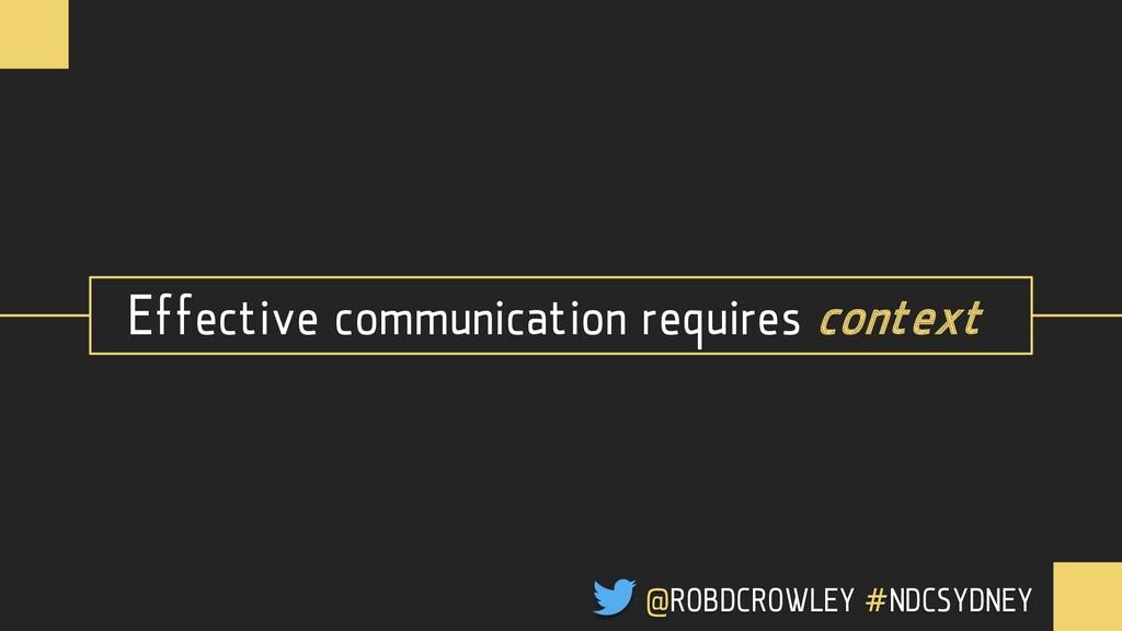 Effective communication requires context @ROBDC...