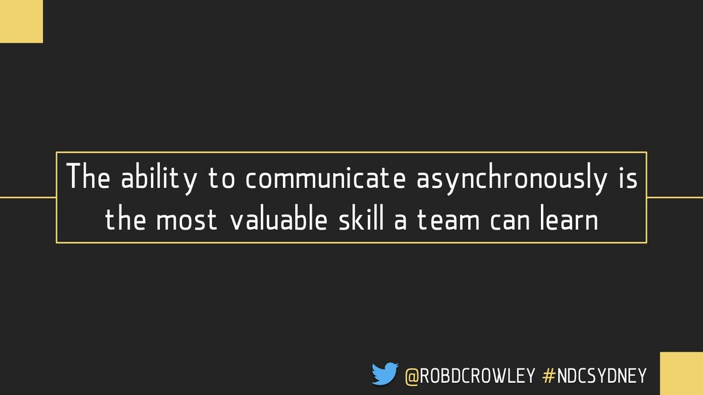 The ability to communicate asynchronously is th...