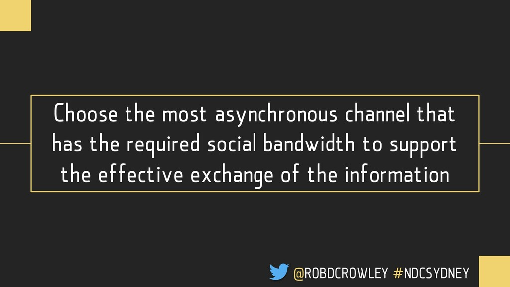 Choose the most asynchronous channel that has t...