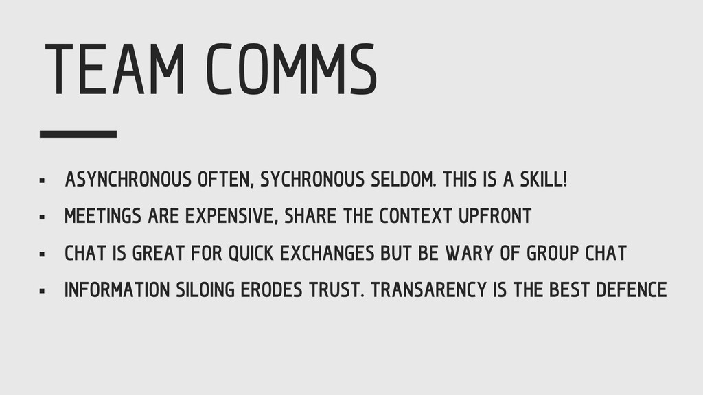 TEAM COMMS § ASYNCHRONOUS OFTEN, SYCHRONOUS SEL...