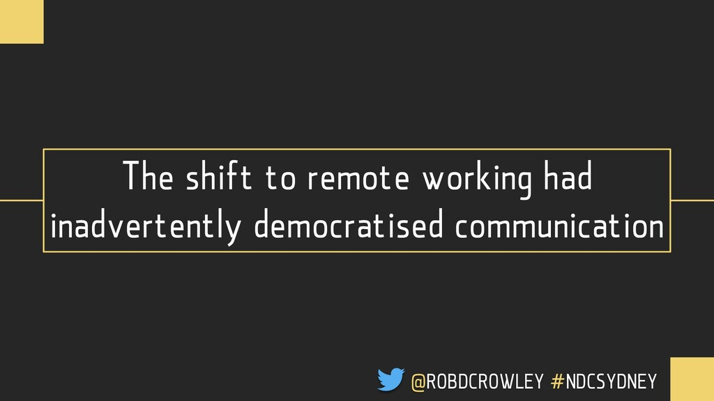 The shift to remote working had inadvertently d...