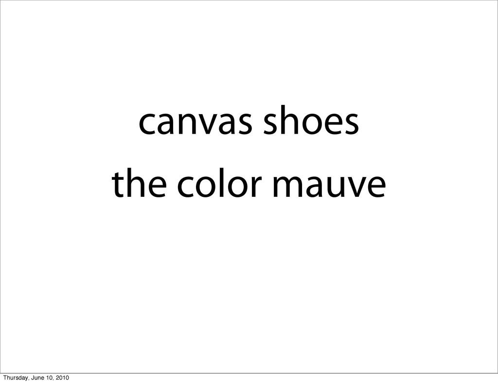 canvas shoes the color mauve Thursday, June 10,...