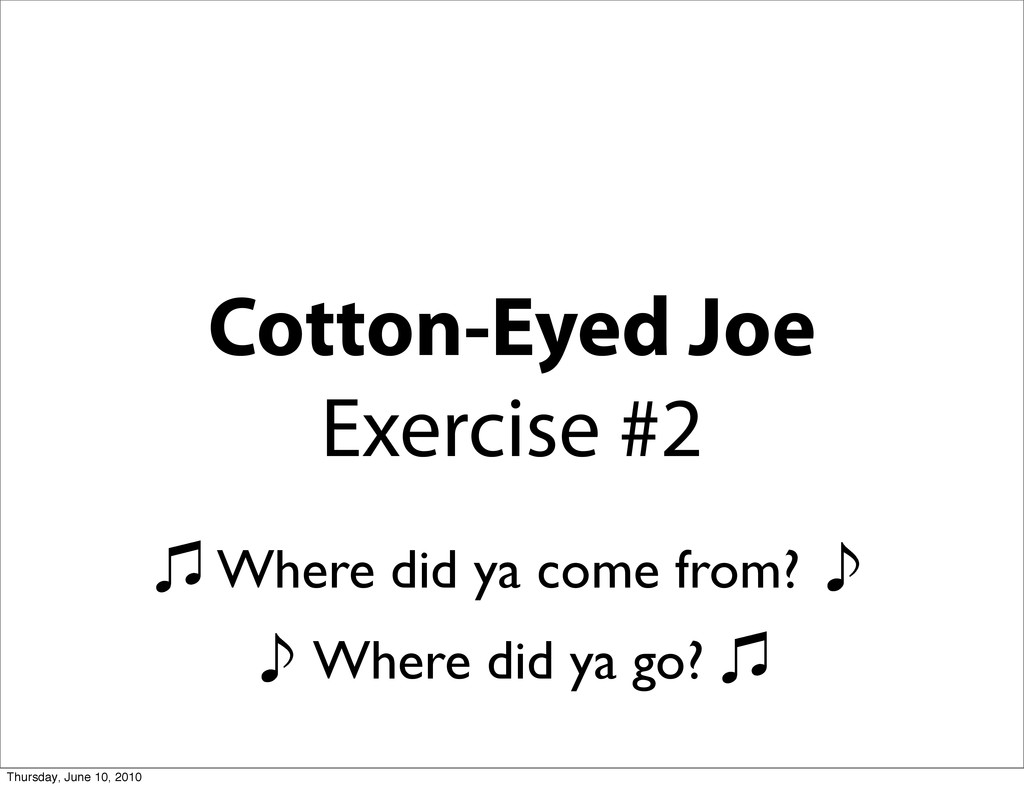 Cotton-Eyed Joe Exercise #2 㽈 Where did ya come...