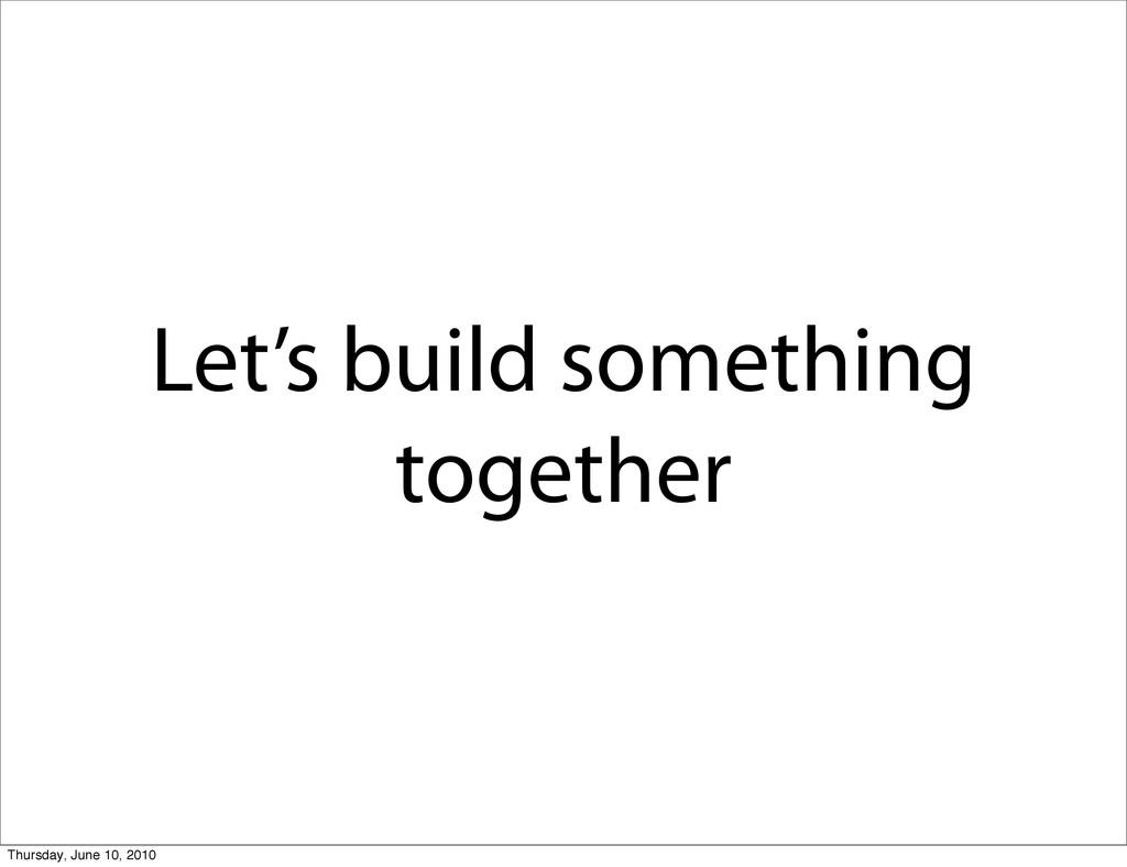 Let's build something together Thursday, June 1...