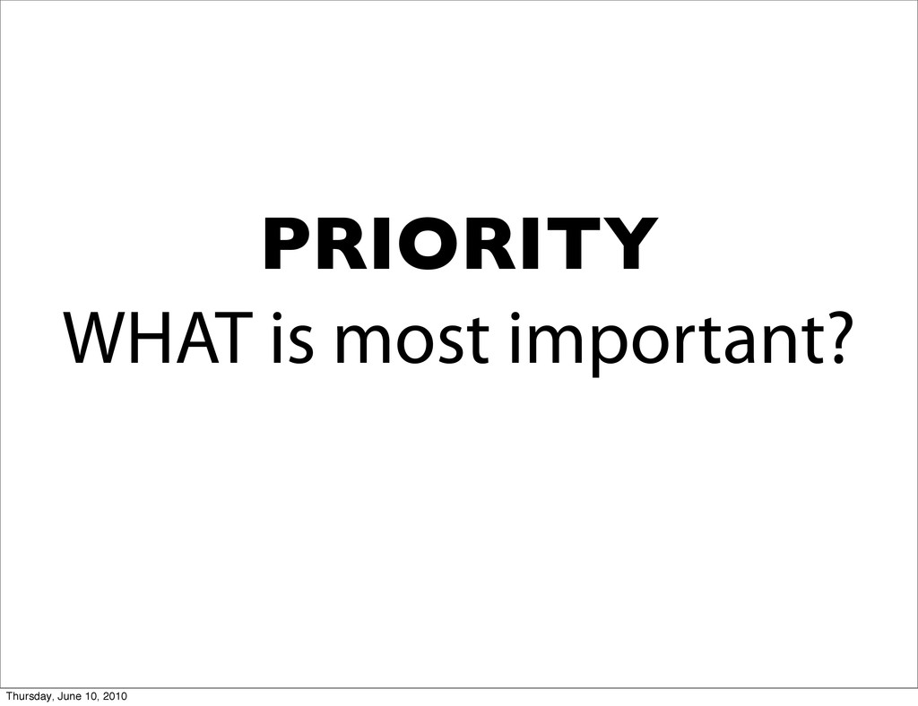 WHAT is most important? PRIORITY Thursday, June...